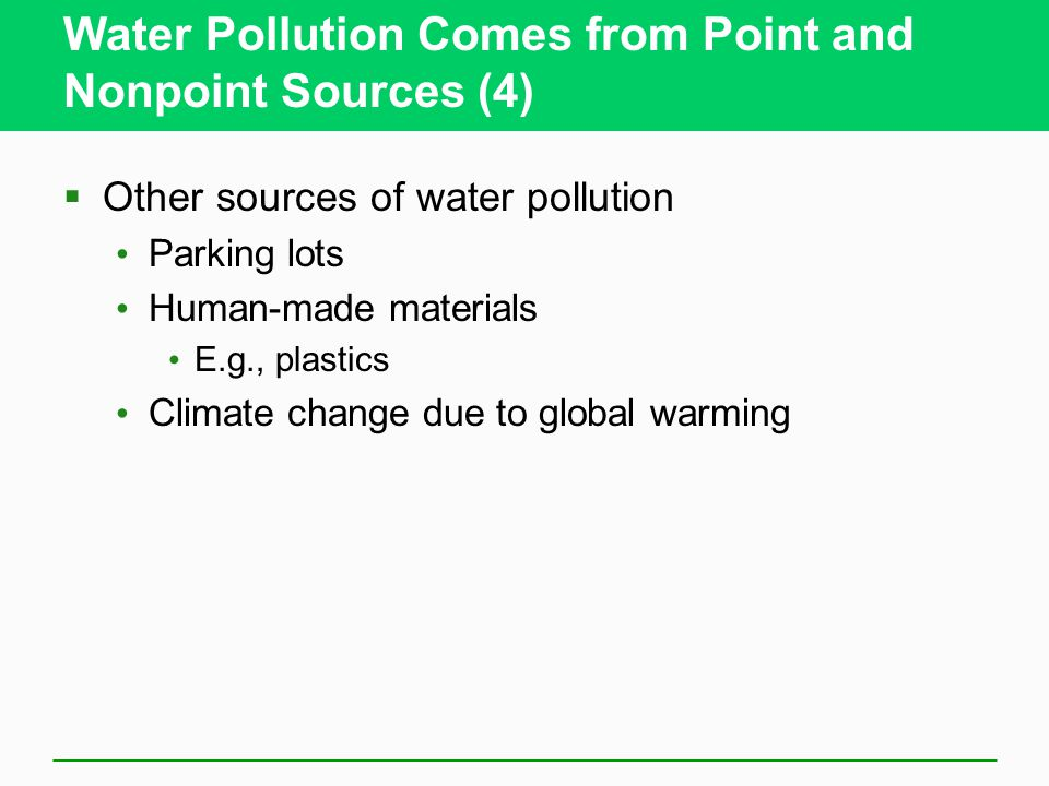 Water Pollution Comes from Point and Nonpoint Sources (4)