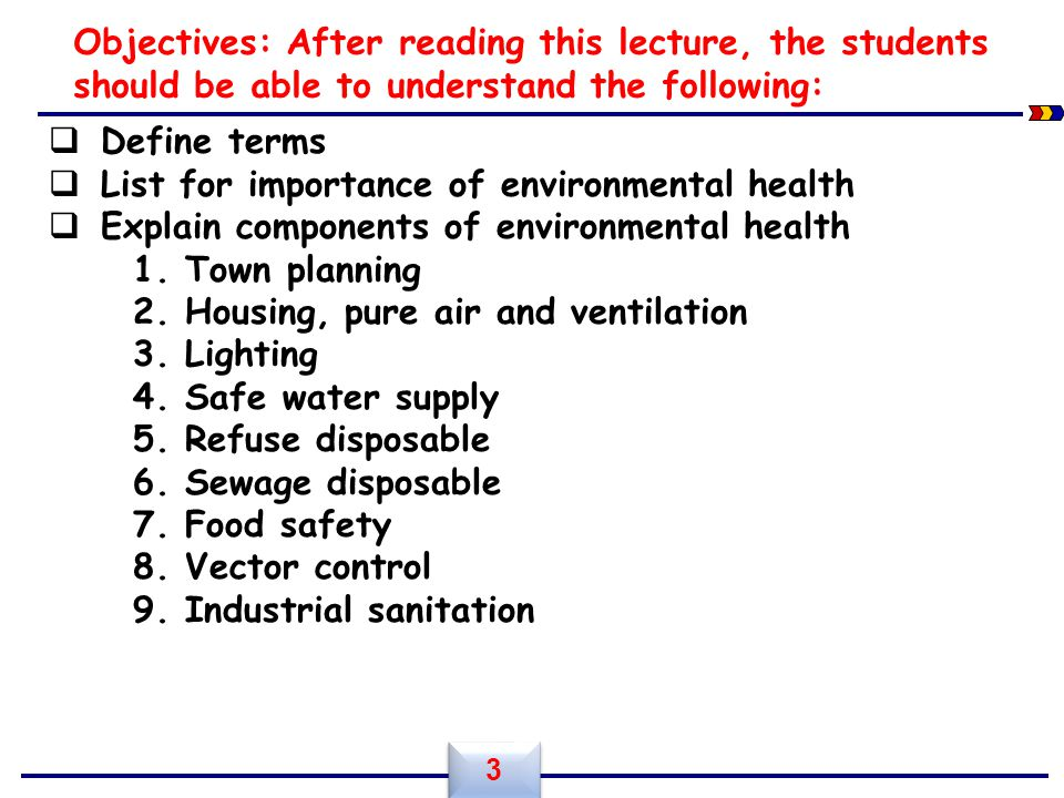 Objectives: After reading this lecture, the students should be able to understand the following: