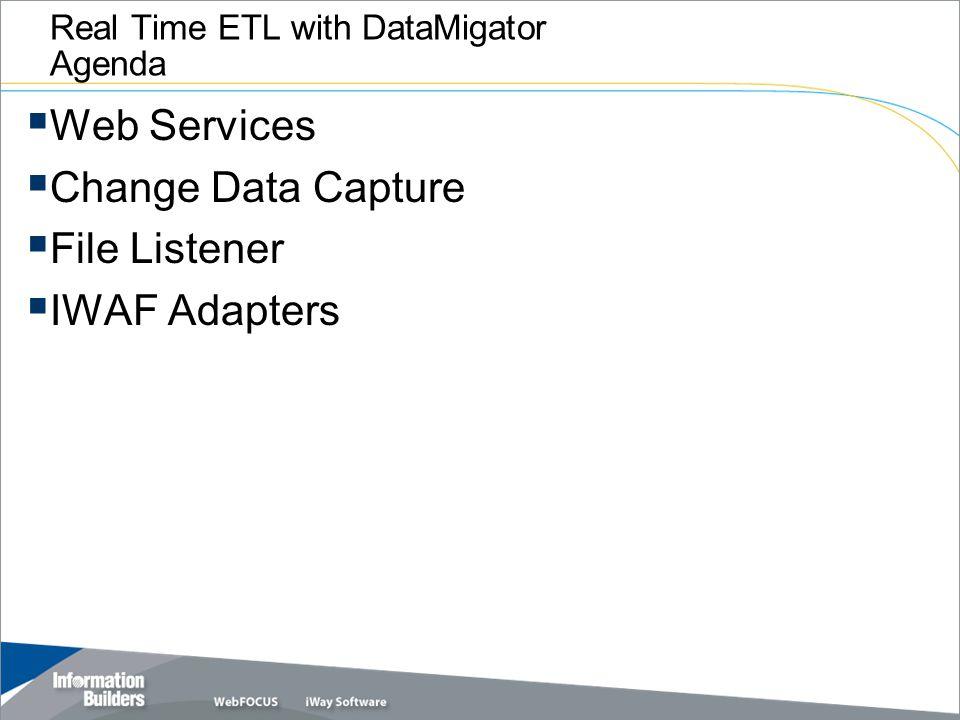Real Time ETL with DataMigator Agenda