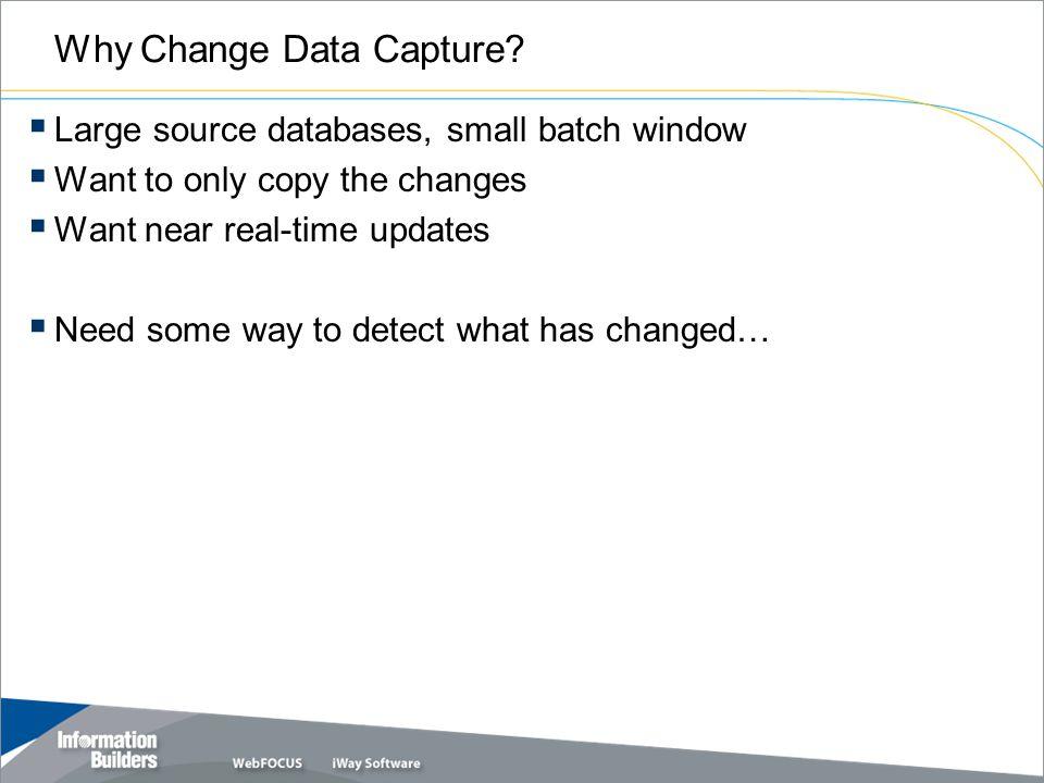 Why Change Data Capture