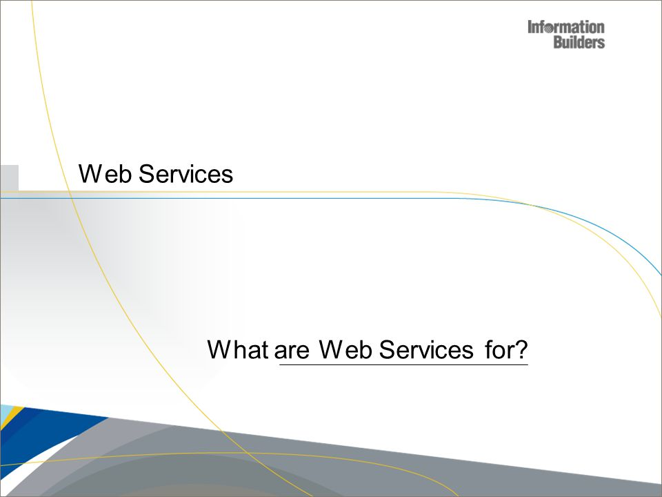 What are Web Services for