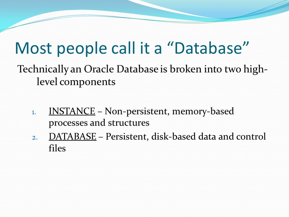 Most people call it a Database