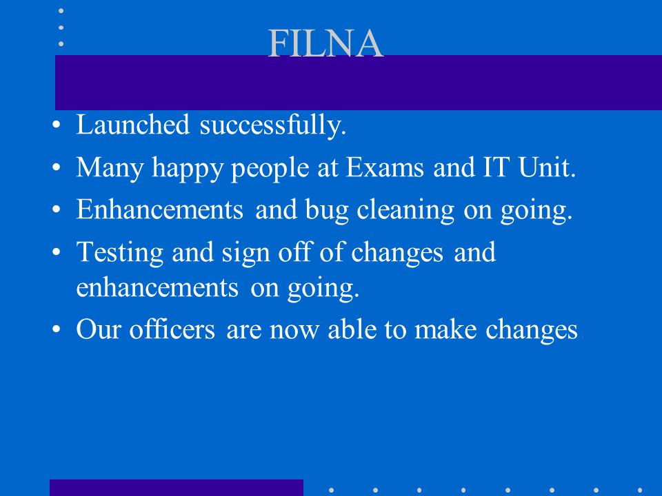 FILNA Launched successfully. Many happy people at Exams and IT Unit.