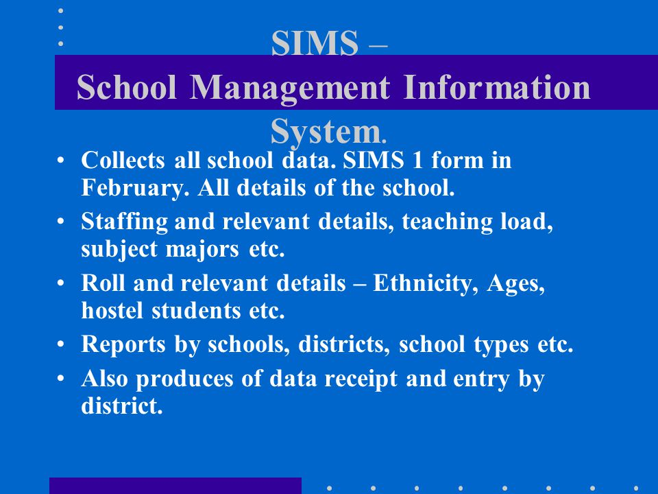 SIMS – School Management Information System.