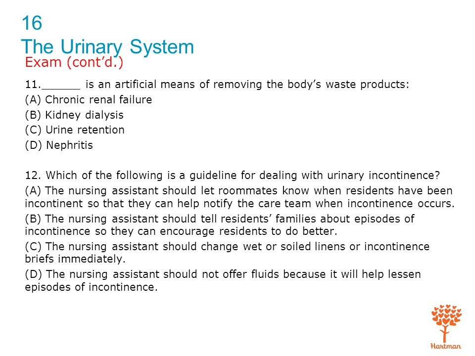 Exam (cont'd.) 11.______ is an artificial means of removing the body's waste products: (A) Chronic renal failure.