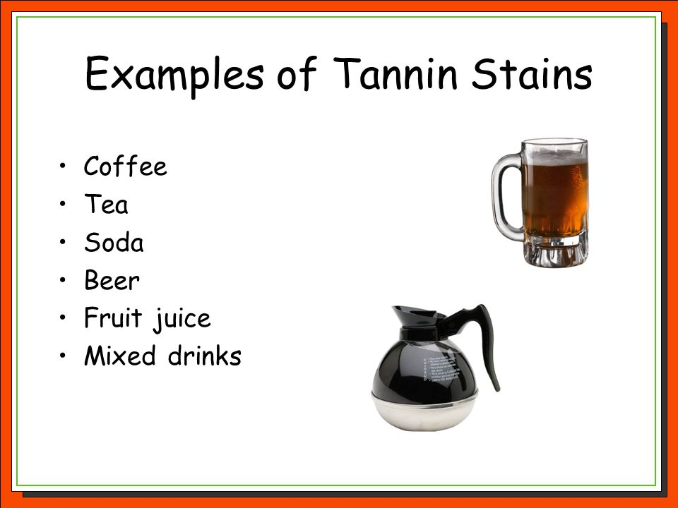 Examples of Tannin Stains