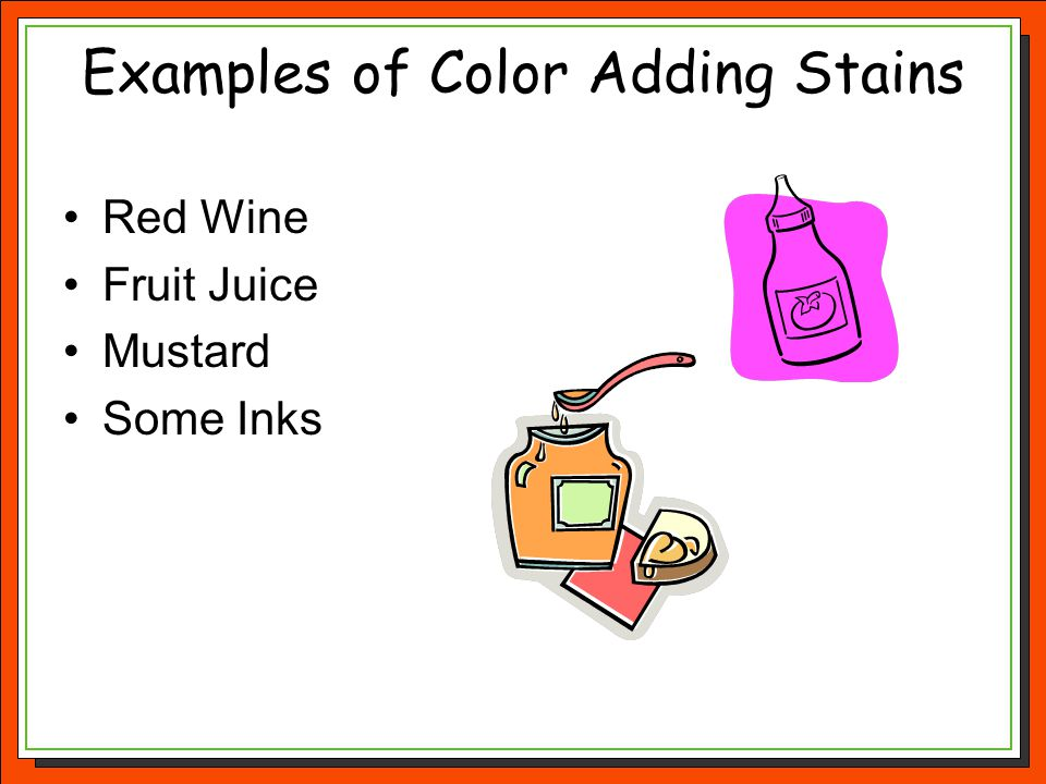Examples of Color Adding Stains