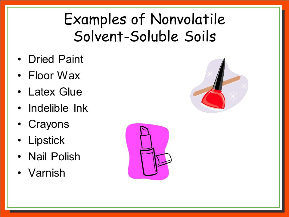 Examples of Nonvolatile Solvent-Soluble Soils