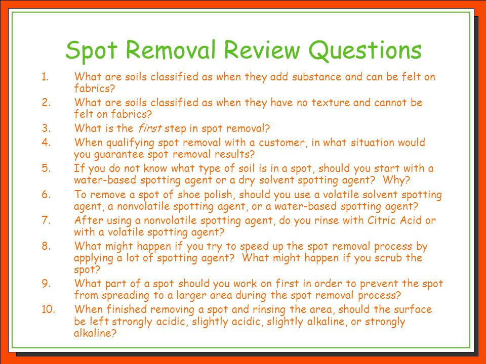 Spot Removal Review Questions