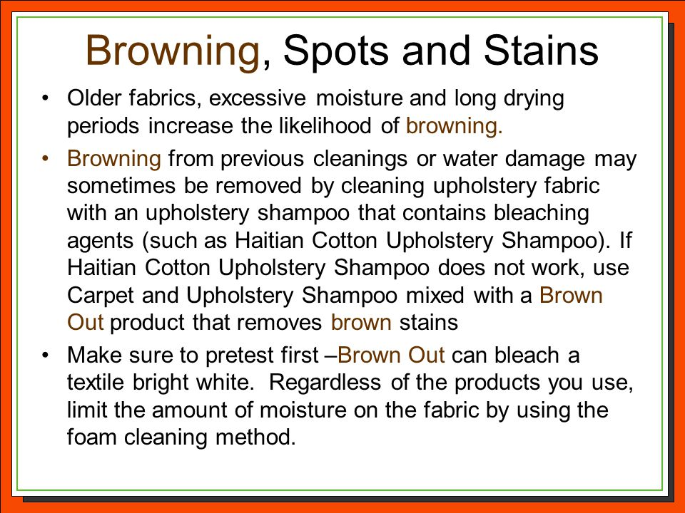 Browning, Spots and Stains