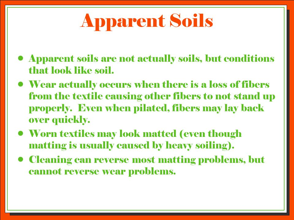 Apparent Soils Apparent soils are not actually soils, but conditions that look like soil.