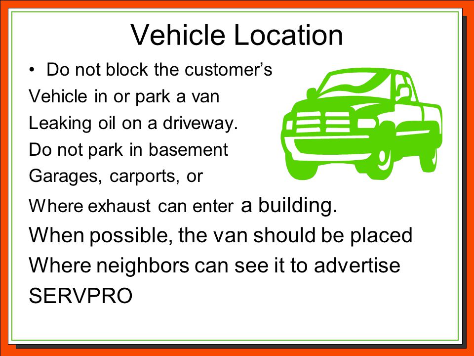 Vehicle Location When possible, the van should be placed