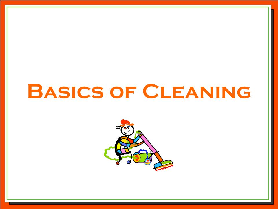 Basics of Cleaning