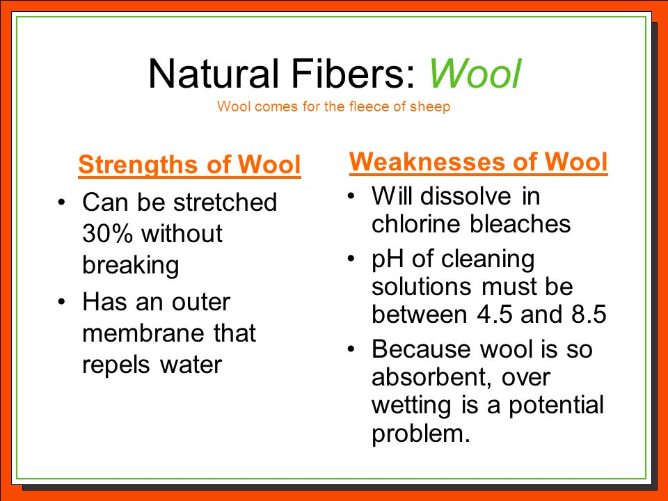 Natural Fibers: Wool Wool comes for the fleece of sheep