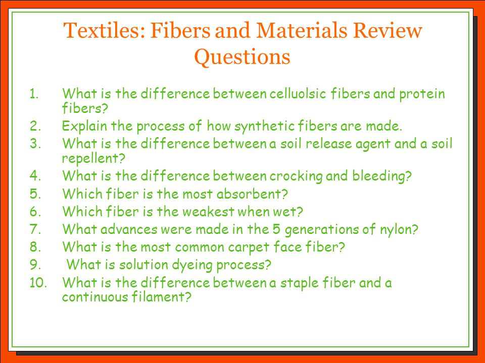 Textiles: Fibers and Materials Review Questions