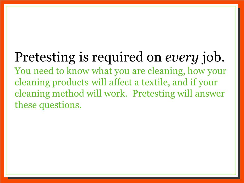 Pretesting is required on every job