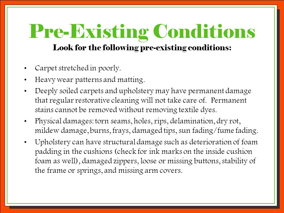 Pre-Existing Conditions Look for the following pre-existing conditions: