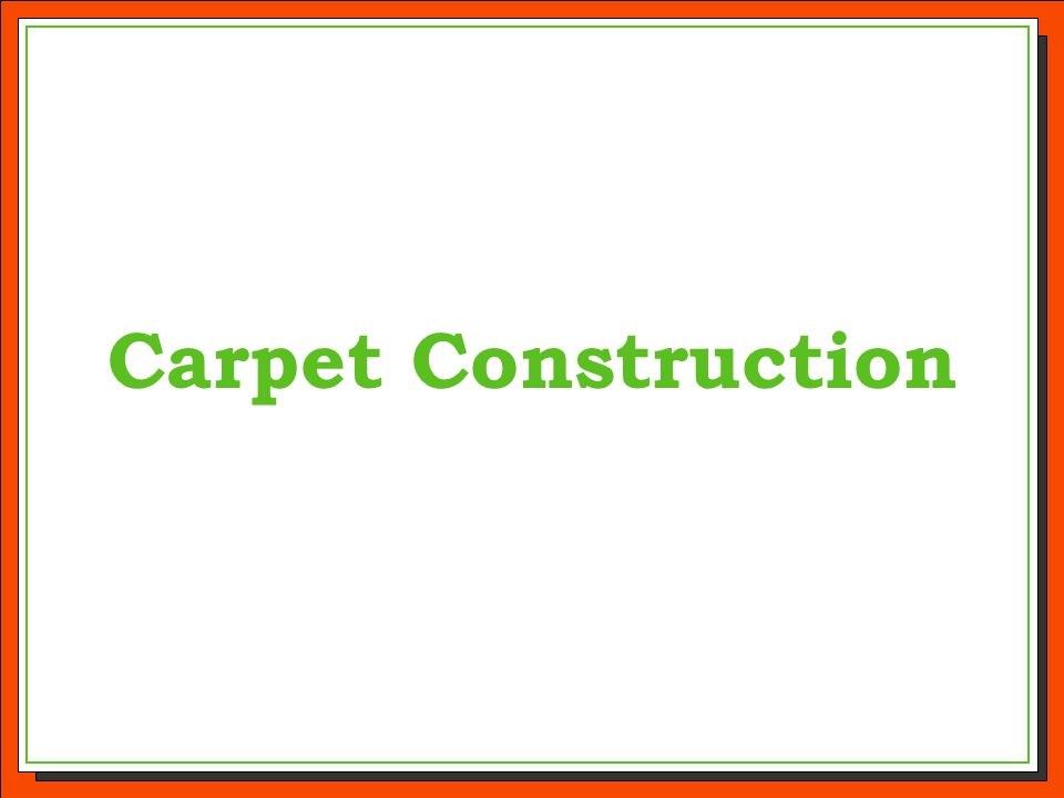Carpet Construction
