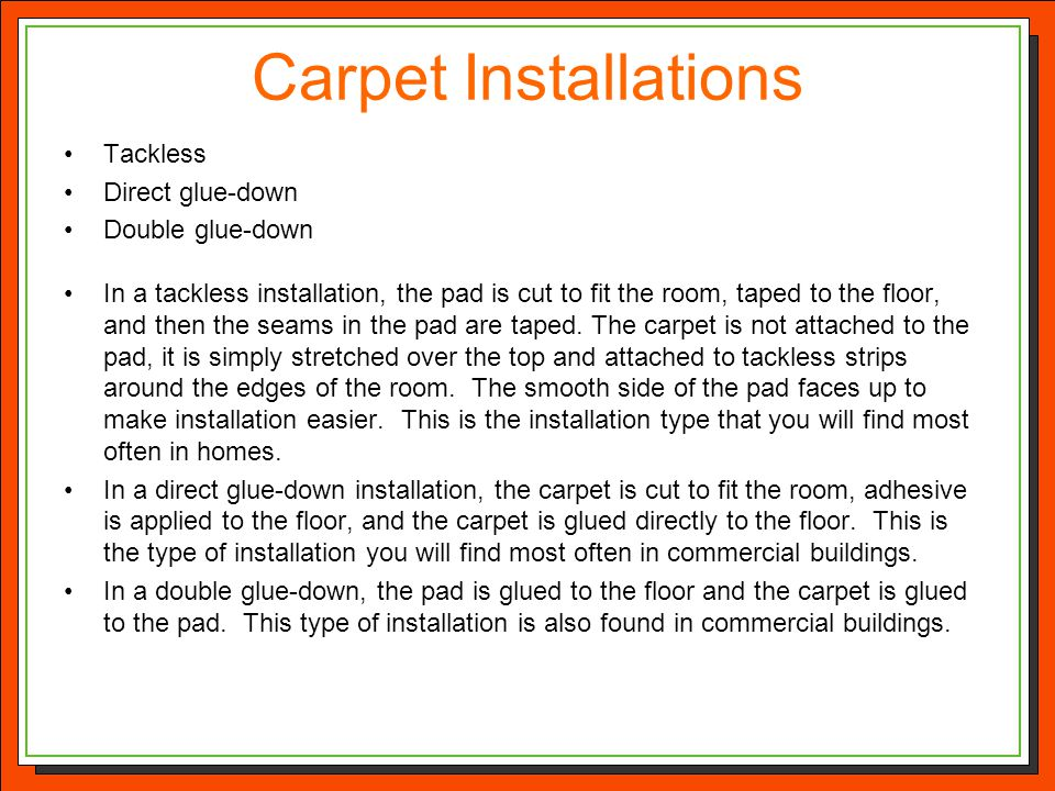 Carpet Installations Tackless Direct glue-down Double glue-down