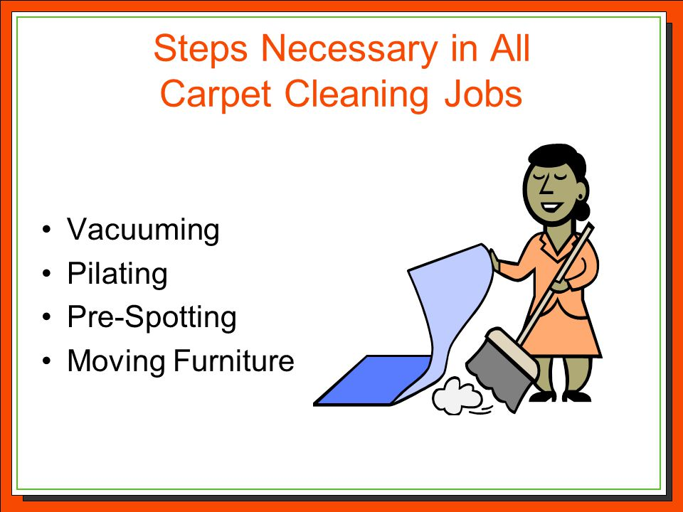 Steps Necessary in All Carpet Cleaning Jobs