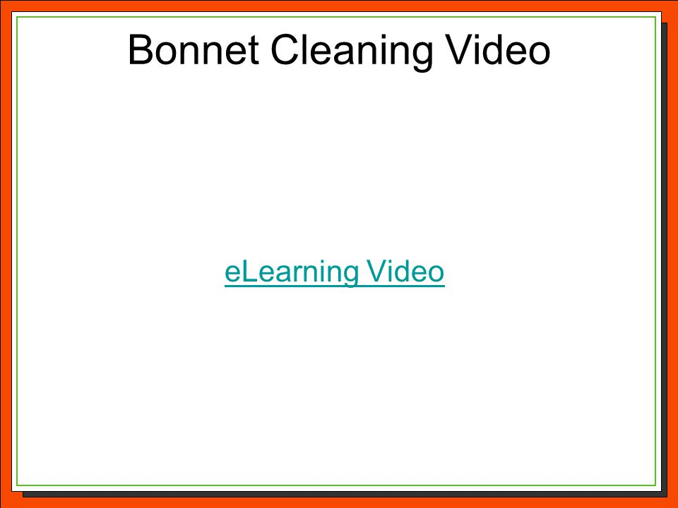Bonnet Cleaning Video eLearning Video