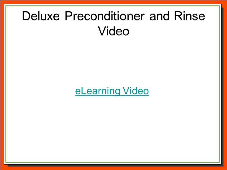 Deluxe Preconditioner and Rinse Video