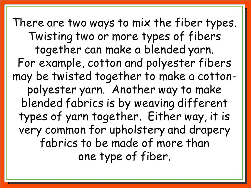 There are two ways to mix the fiber types