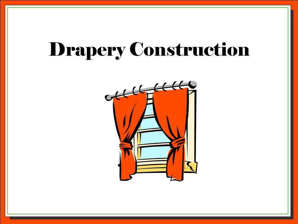 Drapery Construction