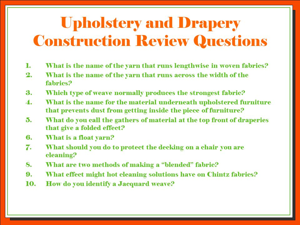 Upholstery and Drapery Construction Review Questions