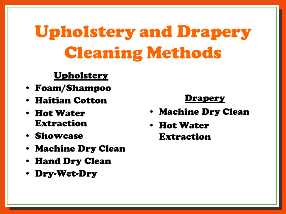 Upholstery and Drapery Cleaning Methods