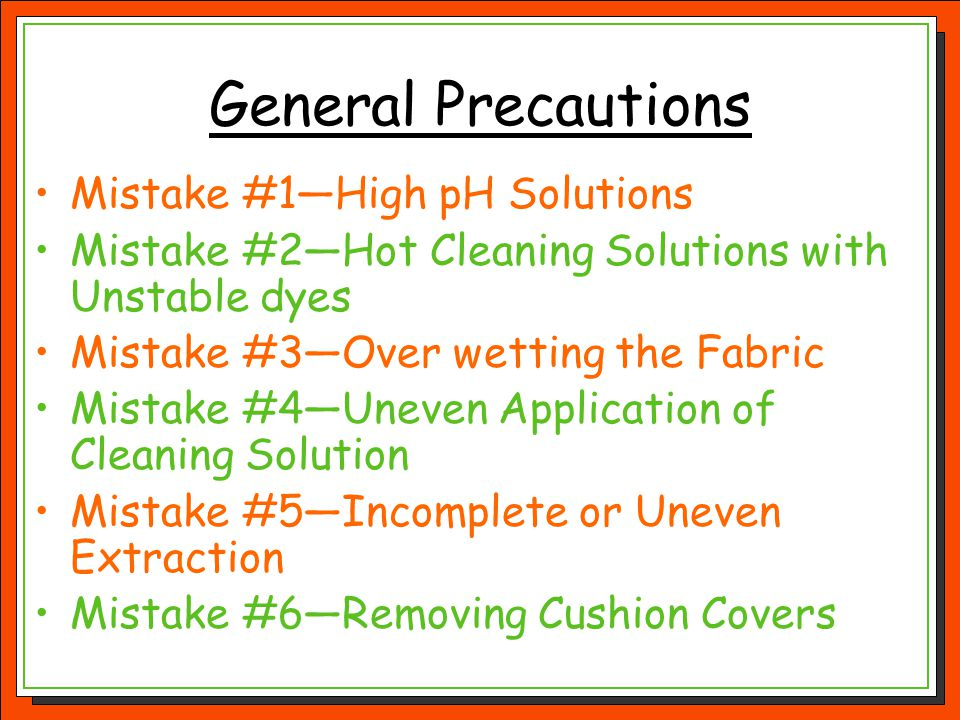 General Precautions Mistake #1—High pH Solutions