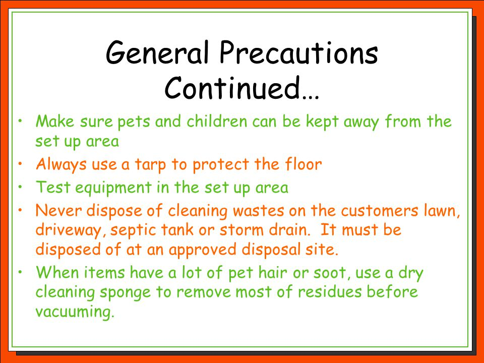 General Precautions Continued…