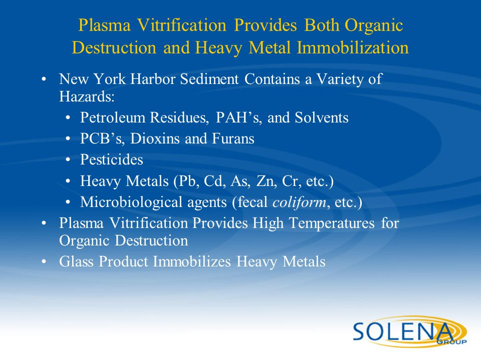 Plasma Vitrification Provides Both Organic Destruction and Heavy Metal Immobilization