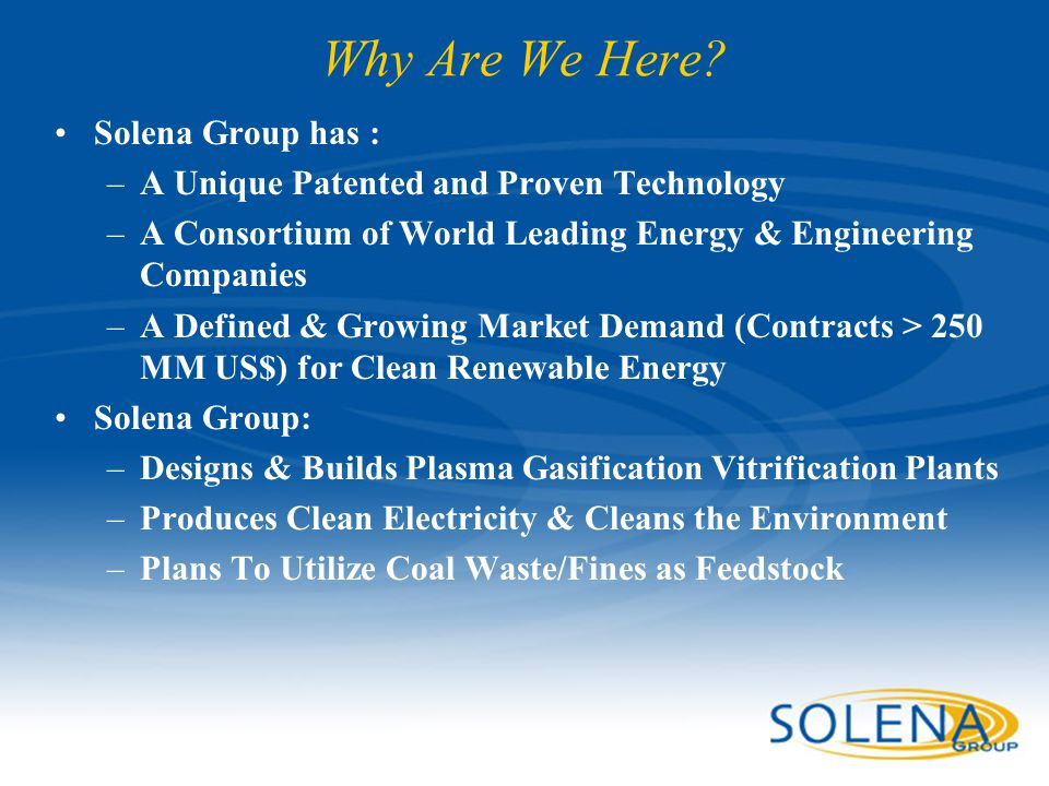 Why Are We Here Solena Group has :