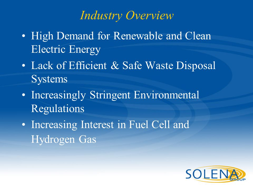 Industry Overview High Demand for Renewable and Clean Electric Energy