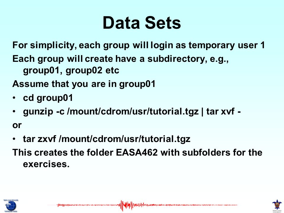 Data Sets For simplicity, each group will login as temporary user 1