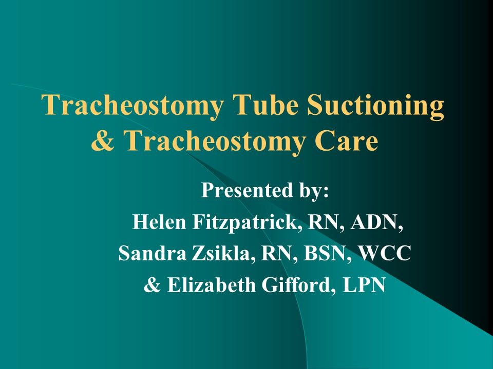 Tracheostomy Tube Suctioning & Tracheostomy Care