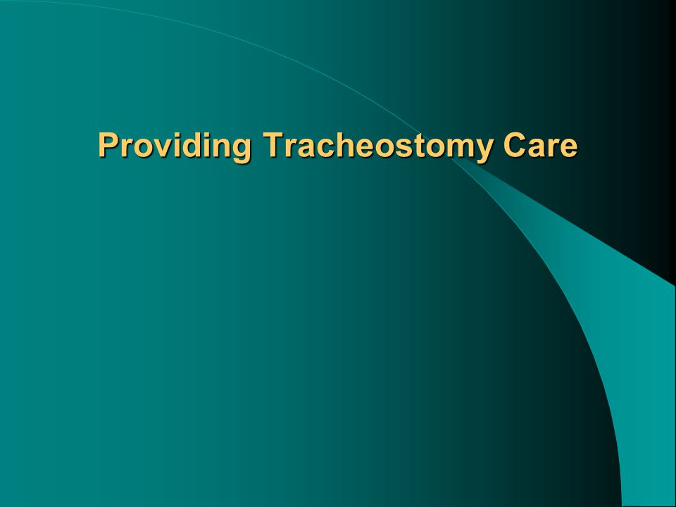 Providing Tracheostomy Care
