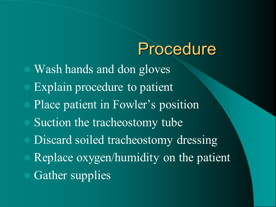 Procedure Wash hands and don gloves Explain procedure to patient