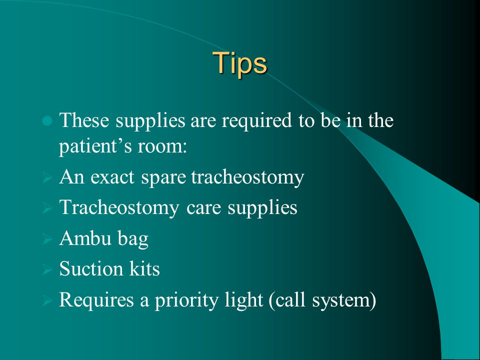 Tips These supplies are required to be in the patient's room: