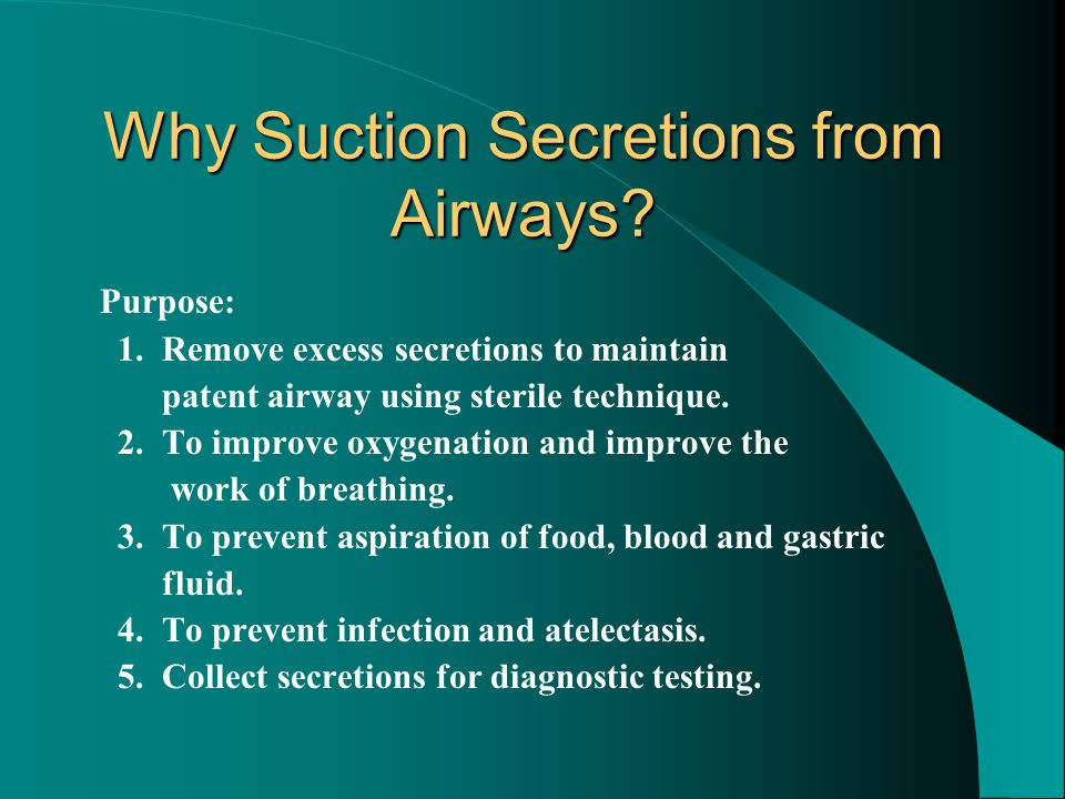 Why Suction Secretions from Airways