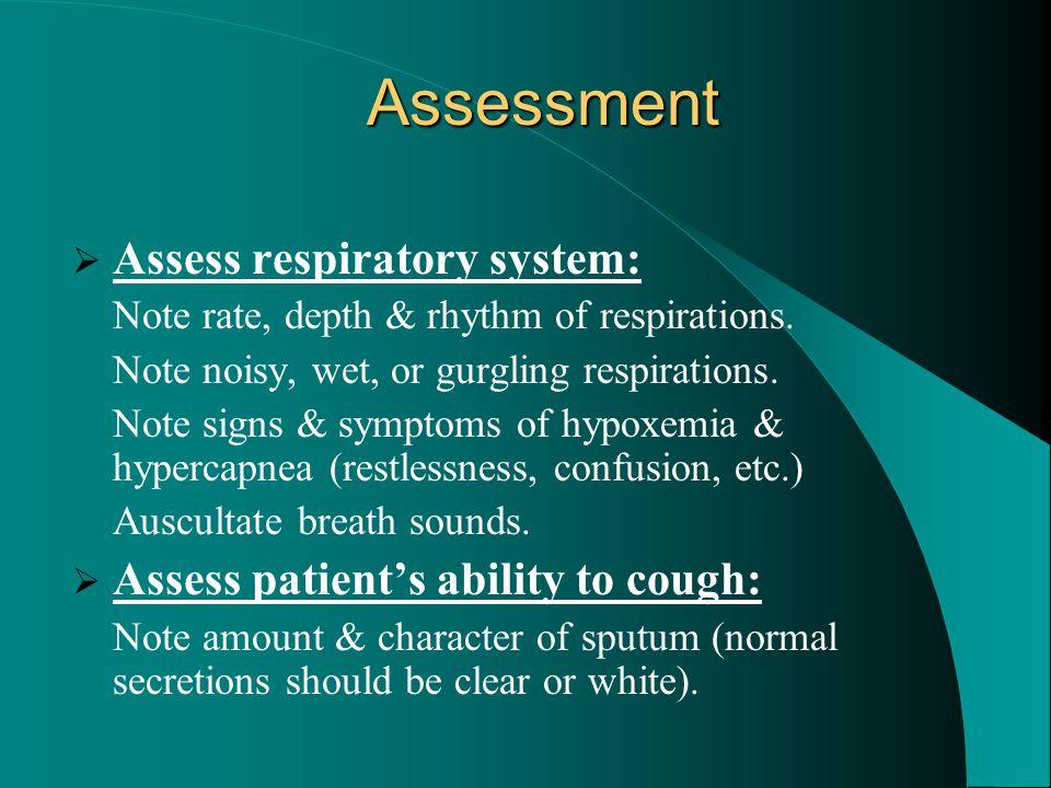 Assessment Assess respiratory system: