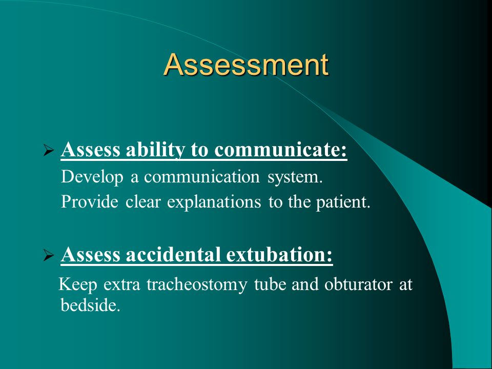 Assessment Assess ability to communicate: