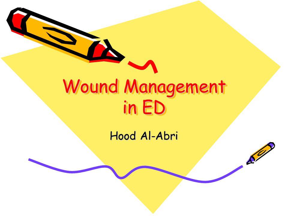 Wound Management in ED Hood Al-Abri