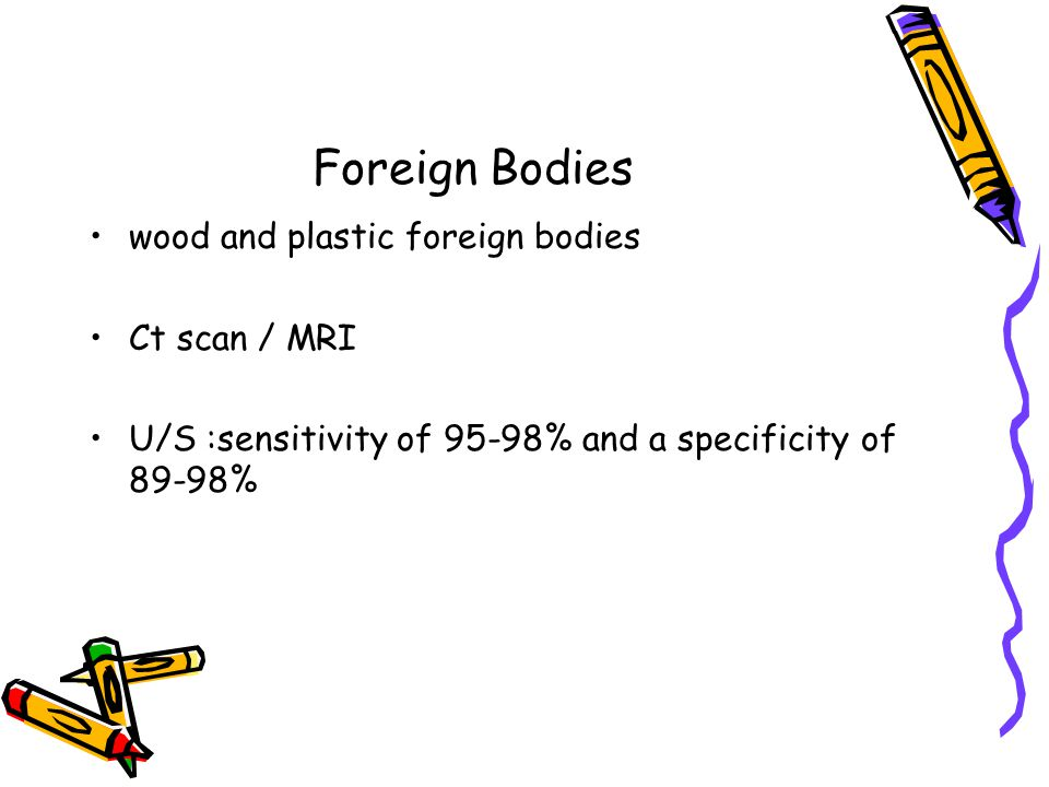 Foreign Bodies wood and plastic foreign bodies Ct scan / MRI