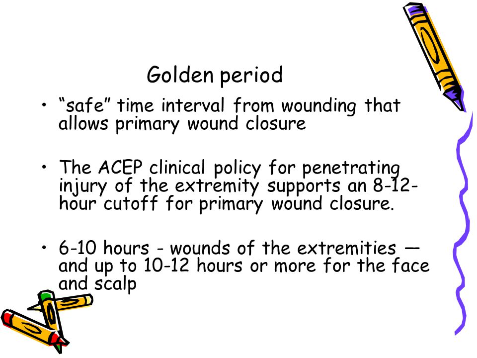 Golden period safe time interval from wounding that allows primary wound closure.
