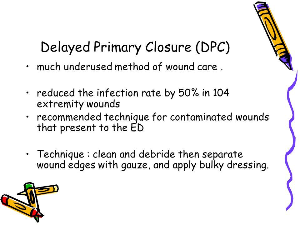 Delayed Primary Closure (DPC)