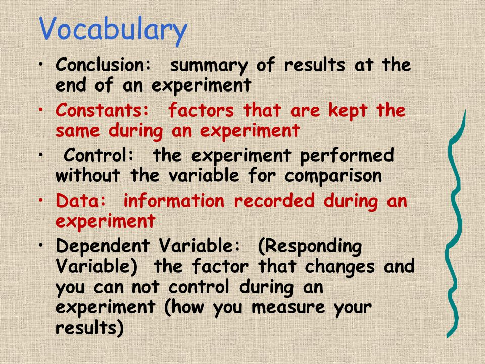 Vocabulary Conclusion: summary of results at the end of an experiment