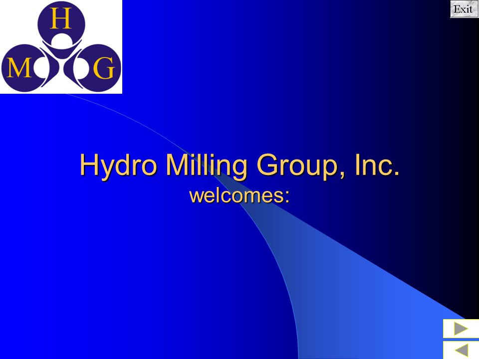 Hydro Milling Group, Inc. welcomes:
