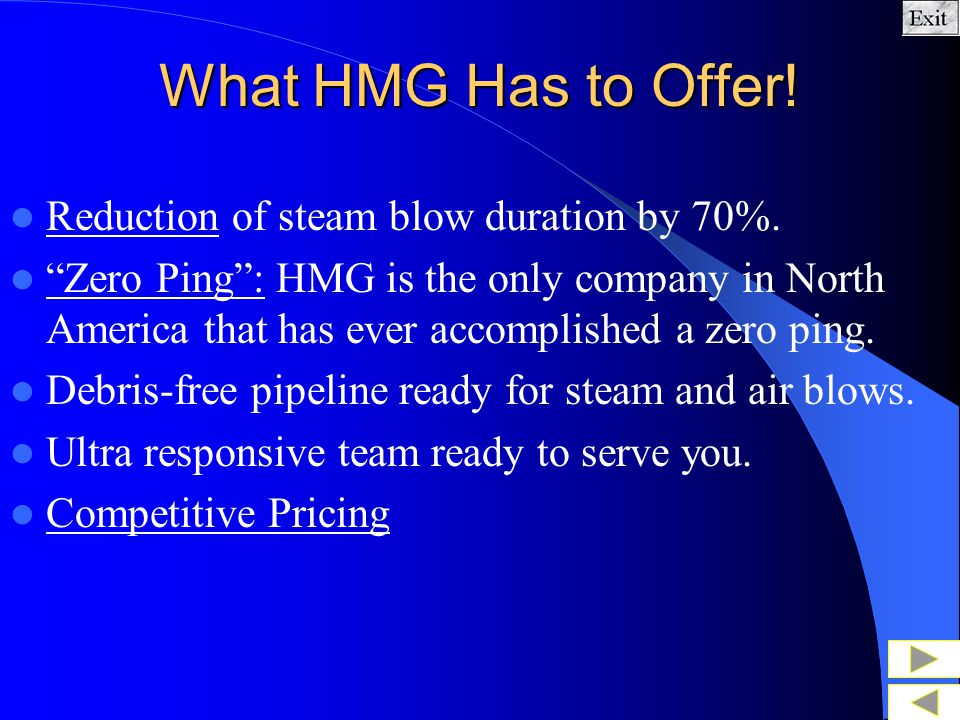 What HMG Has to Offer! Reduction of steam blow duration by 70%.